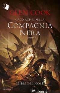LIBRI DEL NORD. CRONACHE DELLA COMPAGNIA NERA (I) - COOK GLEN