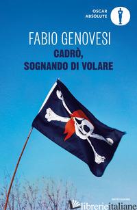 CADRO', SOGNANDO DI VOLARE - GENOVESI FABIO