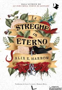 STREGHE IN ETERNO (LE) - HARROW ALIX E.