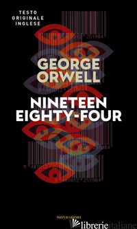 NINETEEN EIGHTY-FOUR - ORWELL GEORGE