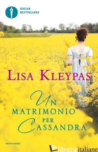 MATRIMONIO PER CASSANDRA (UN) - KLEYPAS LISA