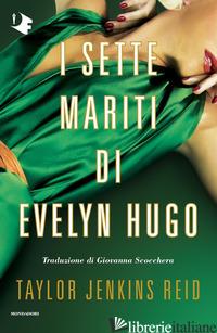 SETTE MARITI DI EVELYN HUGO (I) - JENKINS REID TAYLOR