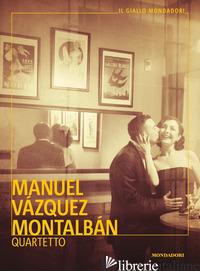 QUARTETTO - VAZQUEZ MONTALBAN MANUEL