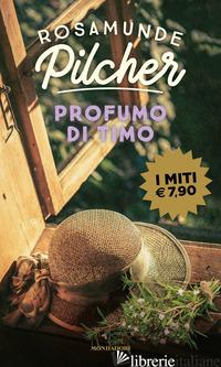 PROFUMO DI TIMO - PILCHER ROSAMUNDE