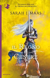 REGNO DI CENERE (IL) - MAAS SARAH J.
