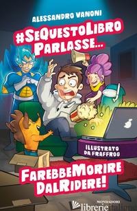 #SEQUESTOLIBROPARLASSE... FAREBBE MORIRE DAL RIDERE! - VANONI ALESSANDRO