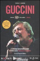 PAROLE E CANZONI. CON DVD - GUCCINI FRANCESCO; MOLLICA V. (CUR.); PATTAVINA V. (CUR.)