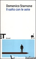 SALTO CON LE ASTE (IL) - STARNONE DOMENICO