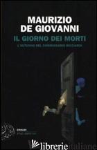 GIORNO DEI MORTI. L'AUTUNNO DEL COMMISSARIO RICCIARDI (IL) - DE GIOVANNI MAURIZIO