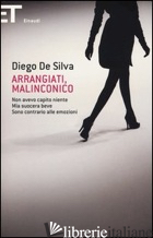 ARRANGIATI, MALINCONICO - DE SILVA DIEGO
