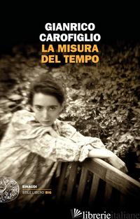 MISURA DEL TEMPO (LA) - CAROFIGLIO GIANRICO