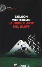 NOBILE ARTE DEL BLUFF (LA) - WHITEHEAD COLSON