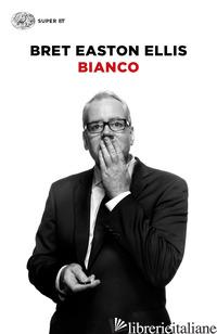 BIANCO - ELLIS BRET EASTON
