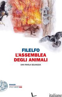 ASSEMBLEA DEGLI ANIMALI. UNA FAVOLA SELVAGGIA (L') - FILELFO