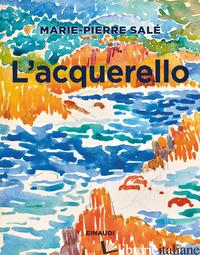 ACQUERELLO (L') - SALE' MARIE-PIERRE