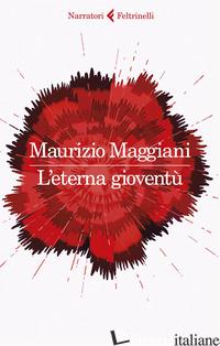 ETERNA GIOVENTU' (L') - MAGGIANI MAURIZIO