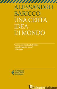 CERTA IDEA DI MONDO (UNA) - BARICCO ALESSANDRO