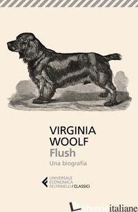 FLUSH. UNA BIOGRAFIA - WOOLF VIRGINIA