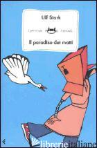 PARADISO DEI MATTI (IL) - STARK ULF
