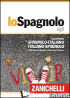 SPAGNOLO AGIL. DIZIONARIO SPAGNOLO-ITALIANO, ITALIANO-SPAGNOLO. CON CONTENUTO DI - ARQUES ROSSEND; PADOAN ADRIANA