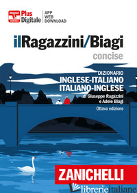 RAGAZZINI/BIAGI CONCISE. DIZIONARIO INGLESE-ITALIANO. ITALIAN-ENGLISH DICTIONARY - RAGAZZINI GIUSEPPE; BIAGI ADELE