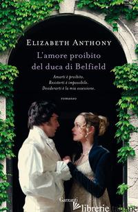 AMORE PROIBITO DEL DUCA DI BELFIELD (L') - ANTHONY ELIZABETH