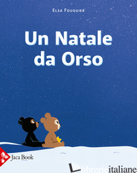 NATALE DA ORSO. EDIZ. A COLORI (UN) - FOUQUIER ELSA