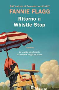 RITORNO A WHISTLE STOP - FLAGG FANNIE