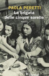 BRIGATA DELLE CINQUE SORELLE (LA) - PERETTI PAOLA