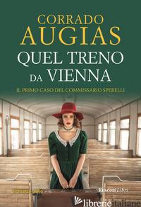 QUEL TRENO DA VIENNA - AUGIAS CORRADO