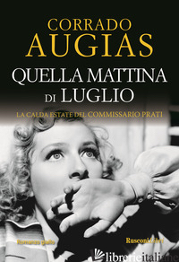 QUELLA MATTINA DI LUGLIO - AUGIAS CORRADO