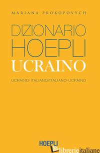 DIZIONARIO HOEPLI UCRAINO. UCRAINO-ITALIANO, ITALIANO-UCRAINO. EDIZ. COMPATTA - PROKOPOVYCH MARIANA