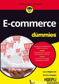 E-COMMERCE FOR DUMMIES. CONOSCERE I FONDAMENTI DELL'E-COMMERCE. ACQUISIRE GLI ST - MIGLIORATI LUCA; FALAPPA ENRICO