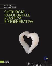 CHIRURGIA PARODONTALE PLASTICA E RIGENERATIVA - CARDAROPOLI DANIELE