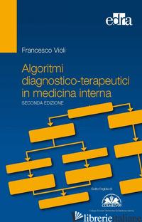 ALGORITMI DIAGNOSTICO-TERAPEUTICI IN MEDICINA INTERNA - VIOLI FRANCESCO