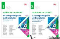 ROBBINS E COTRAN. LE BASI PATOLOGICHE DELLE MALATTIE - KUMAR V.; ABBAS A. K.; ASTER J. C.