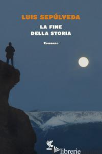 FINE DELLA STORIA (LA) - SEPULVEDA LUIS