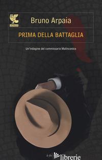 PRIMA DELLA BATTAGLIA - ARPAIA BRUNO