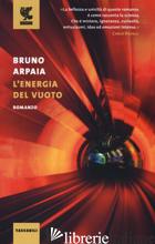 ENERGIA DEL VUOTO (L') - ARPAIA BRUNO