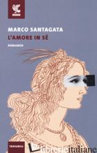 AMORE IN SE' (L') - SANTAGATA MARCO