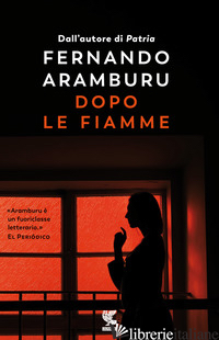 DOPO LE FIAMME - ARAMBURU FERNANDO