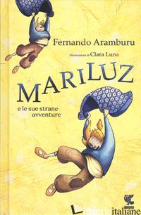 MARILUZ E LE SUE STRANE AVVENTURE - ARAMBURU FERNANDO