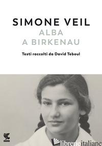 ALBA A BIRKENAU - VEIL SIMONE