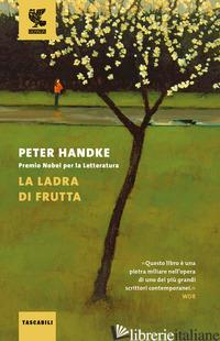 LADRA DI FRUTTA (LA) - HANDKE PETER