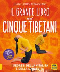 GRANDE LIBRO DEI CINQUE TIBETANI (IL) - ABRASSART JEAN-LOUIS
