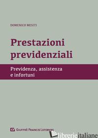 PRESTAZIONI PREVIDENZIALI. PREVIDENZA, ASSISTENZA E INFORTUNI - MESITI DOMENICO