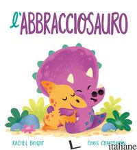 ABBRACCIOSAURO (L') - BRIGHT RACHEL