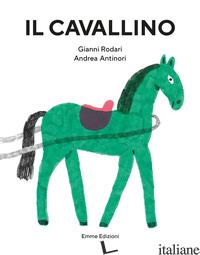 CAVALLINO. EDIZ. ILLUSTRATA (IL) - RODARI GIANNI; CANNATA M. (CUR.)