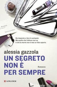 SEGRETO NON E' PER SEMPRE (UN) - GAZZOLA ALESSIA