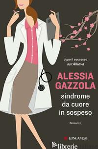 SINDROME DA CUORE IN SOSPESO - GAZZOLA ALESSIA